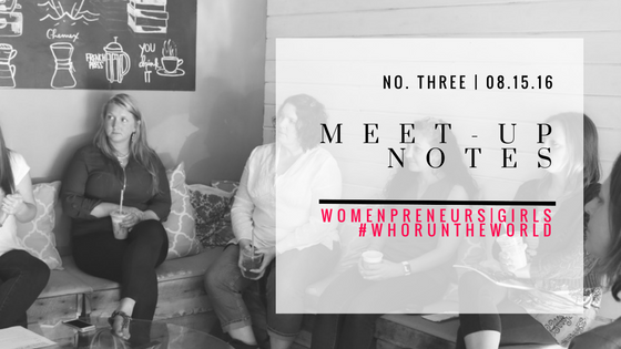 Notes from the August 2016 Womenpreneurs group